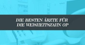 Kieferchirurg Weisheitszähne - Top Ärzte für Weisheitszahn OP