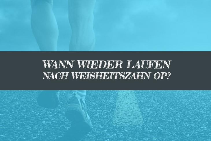 Wann wieder Laufen nach Weisheitszahn OP Joggen