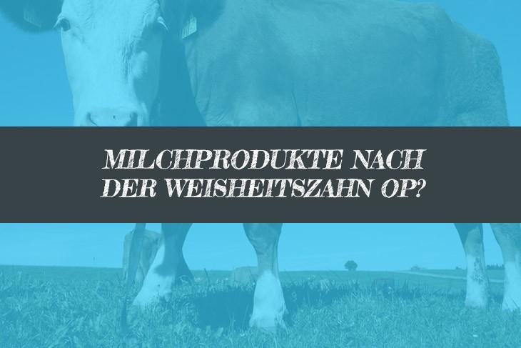 Weisheitszähne milchprodukte