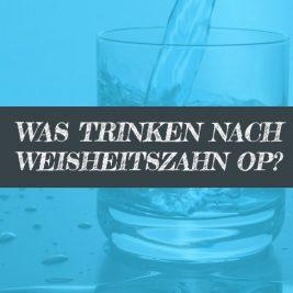 Nach Weisheitszahn OP Trinken - Was darf man trinken?