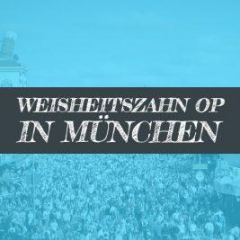 Weisheitszahn OP in München Weisheitszähne Ziehen