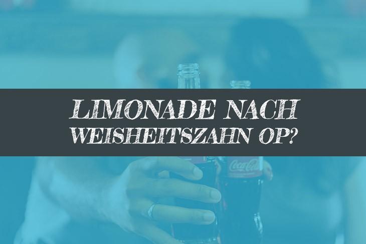 Limonade nach Weisheitszahn OP?