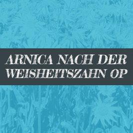 Nach Weisheitszahn OP Arnica Globuli einnehmen