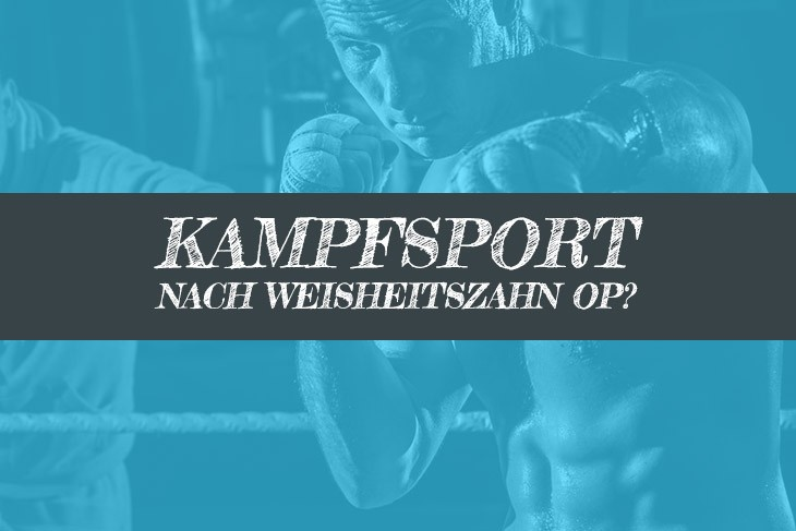 Kampfsport nach Weisheitszahn OP Boxen