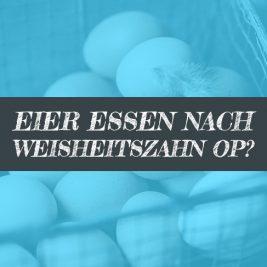 Rührei nach Weisheitszahn OP Eier essen Ei