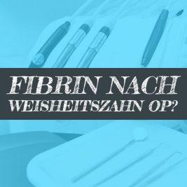 Fibrin nach Weisheitszahn OP Fibrinschicht entfernen