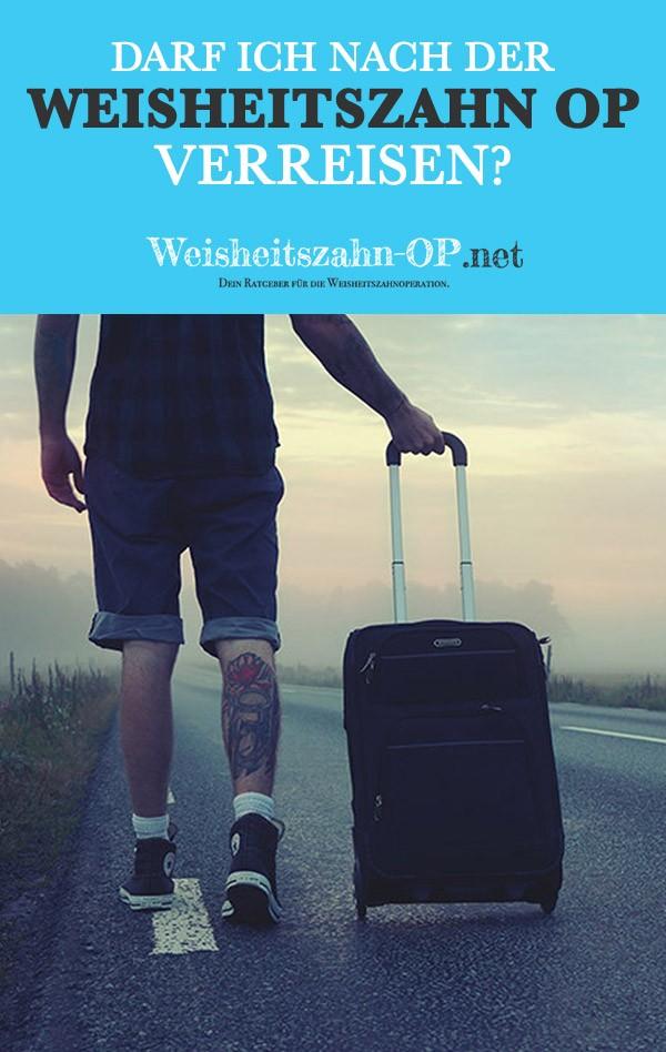 Kurz nach Weisheitszahn OP in den Urlaub verreisen