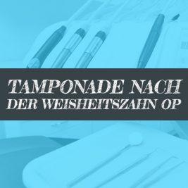 Tamponade nach Weisheitszahn Operation